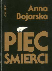 Książki Anny Bojarskiej - Pięć śmierci 1990