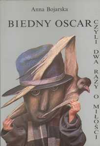 Książki Anny Bojarskiej - Biedny Oscar 1992