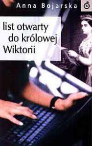 Książki Anny Bojarskiej - List Otwarty do królowej Wiktorii 2001