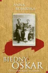 Książki Anny Bojarskiej - Biedny Oskar 2006