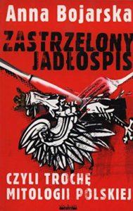 Książki Anny Bojarskiej - Zastrzelony jadłospis 2009